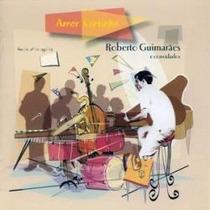 Cd Roberto Guimarães E Convidados-amor Certinho - Novo