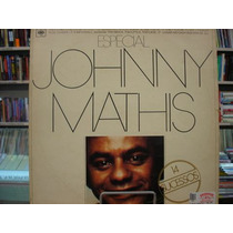 Vinil / Lp - Johnny Mathis - Especial 14 Sucessos - 1978
