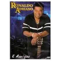 Dvd Ronaldo Adriano E Amigos * * * Frete Grátis * * *