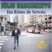 Cd Julio Nascimento Em Ritmo De Seresta