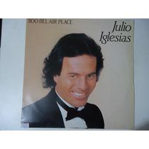 Disco De Vinil Lp Julio Iglesias 1100 Bel Air Place Lindooo