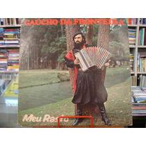 Vinil / Lp - Gaúcho Da Fronteira - Meu Rastro - 1980