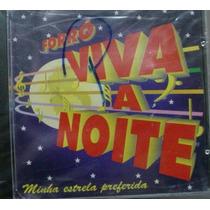 Cd Forró Viva A Noite - Lacrado - Frete Gratis