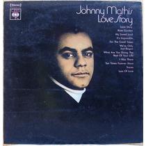 Lp Johnny Mathis Love Story 1971 Lp Excel. Estado Cbs Stereo