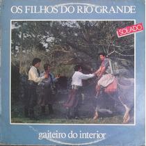 Lp Os Filhos Do Rio Grande (solado) Gaiteiro Do Interior