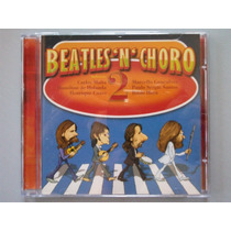 Cd Beatles N Choro 2 Coletânea 1ª Edição 2003 Raro Lacrado