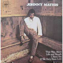 Johnny Mathis This Way, Mary - Compacto Vinil Cbs 1972
