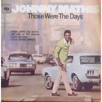 Johnny Mathis Compacto Vinil Those Were The Days 1969 Mono