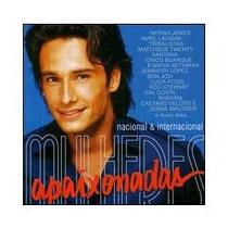 Mulheres Apaixonadas-nacional & Internacional-cd Duplo- 2003