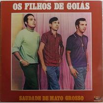 Lp Os Filhos De Goiás (saudade De Mato Grosso)