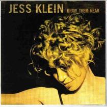 Cd Jess Klein - Drawn Them Near ( Ryko 2000 )