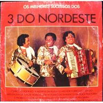 Lp 3 Do Nordeste - Os Melhores Sucessos - 1974 - Veleiro