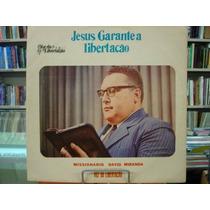 Lp - Missionário David Miranda - Jesus Garante A Libertação