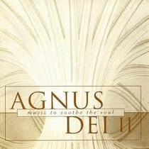 Cd Agnus Dei 2 Music To Soothe The Soul