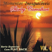 Shirley Carvalhaes - Momentos Inesquecíveis C/ Playback Vol4