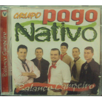 Cd.grupo Pago Nativo Balanço Campeiro(frete Grátis)