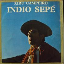 Lp. Indio Sepé Xiru Campeiro(frete Grátis)