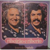 Ribeirão & Riberto - Louco De Saudade - 1975