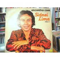Vinil / Lp - Sidnei Lima - Encontro Com Sidnei Lima Vol. 4