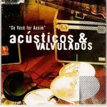 Cd Acusticos & Valvulados - Se Voce For ( Mini Lp - Frete G