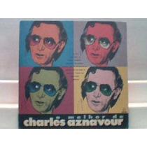 Lp Vinil Charles Aznavour - O Melhor De - Som Livre 1993