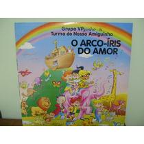 Disco Vinil Lp Grupo Vpzinho O Arco-íris Do Amor 1994