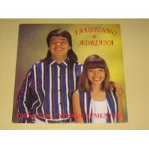 Faustinho E Adriana Crianças... Nossas Sementes Lp Vinil