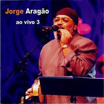 Jorge Aragao Ao Vivo 3 (2004) - Novo Lacrado Original