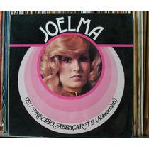 Joelma Preciso Abraçar-te - Compacto Vinil Continental 1977