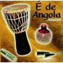 Cd É De Angola Todos Os Toques De Atabaques Frete Gratis