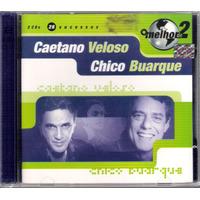 Cd O Melhor De 2 Caetano Veloso Chico Buarque