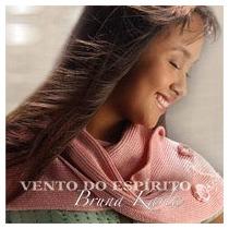 Bruna Karla - Vento Do Espírito - Cd - Mk Publicitá