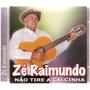 Cd Original - Não Tire A Calcinha - Zé Raimundo-frete Grátis