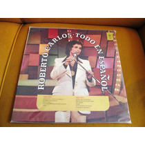 Lp Roberto Carlos Todo En Espanol Made In Usa Florida 1980