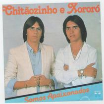 Cd Chitãozinho & Xororo Somos Apaixonados Fio De Cabelo