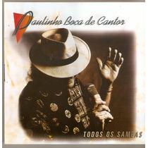 Cd Paulinho Boca De Cantor - Todos Os Sambas - Novo***