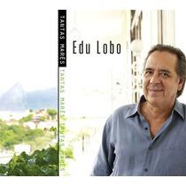 Edu Lobo Tantas Mares (2010) - Novo Lacrado Original