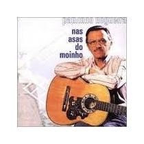 Cd Paulinho Nogueira - Nas Asas Do Moinho
