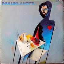Lp Vinil - Ivan Lins - A Noite - 1979