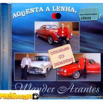 Wander Arantes (mugstones) - Agüenta A Lenha, Mora! Cd
