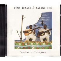 Cd Pena Branca E Xavantinho - Viola E Canções - Raro