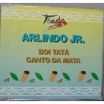 Cd Single Arlindo Jr. - Boi Tata / Cant - Frete Gratis