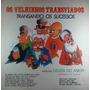 Velhinhos Transviados Lp Transando Os Sucessos 1973 Stereo