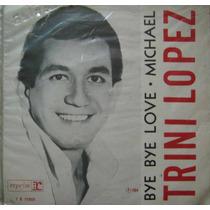 Trini Lopez Compacto Bye Bye Love - Michael 1964 Capa Sandui