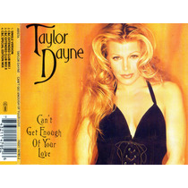 Taylor Dayne - Can´t Get Enough Of Your Love Cd Single Raro