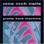 Nine Inch Nails - Downward Spiral / Pretty Hate Machine