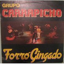 Grupo Carrapicho - Forró Gingado - 1987