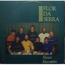 Lp.nosso Encontro Flor Da Serra(frete Grátis)