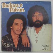 Lp Duduca E Dalvan - Anistia De Amor - 1983 - Chantecler