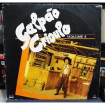 Lp Vinil - Galpão Crioulo - Volume 5 - 1989